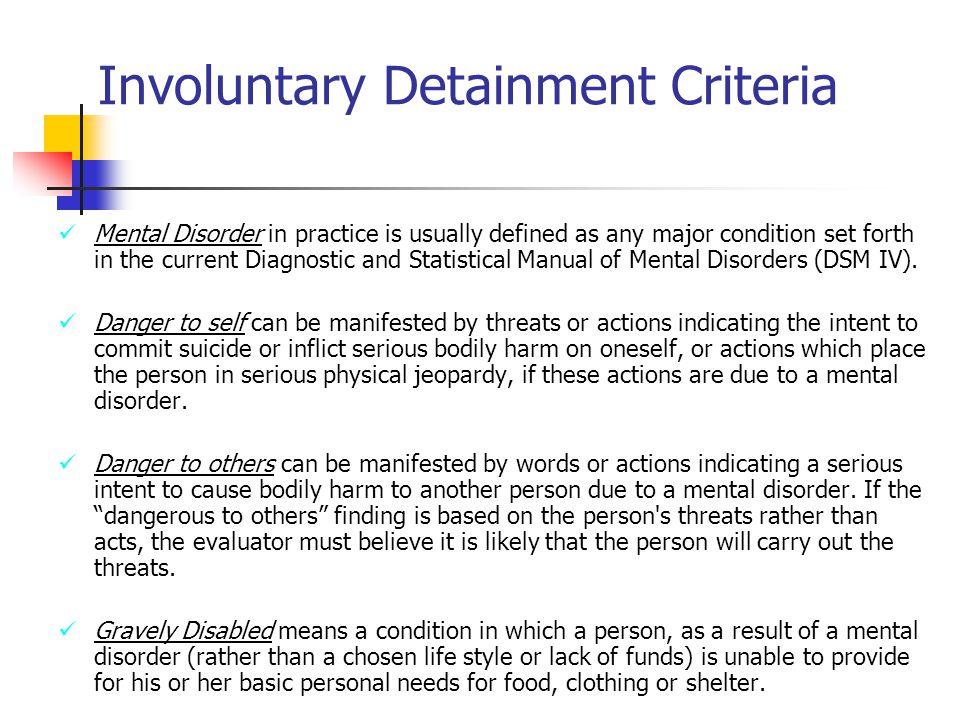 Involuntary Detainment Criteria