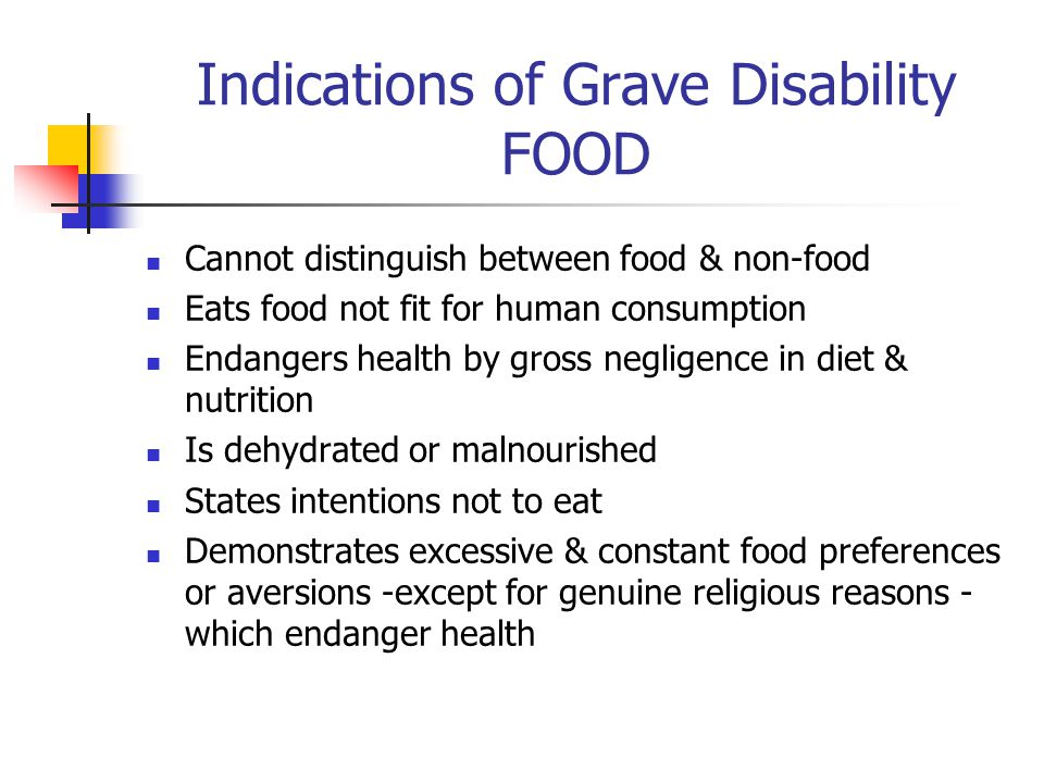 Indications of Grave Disability FOOD