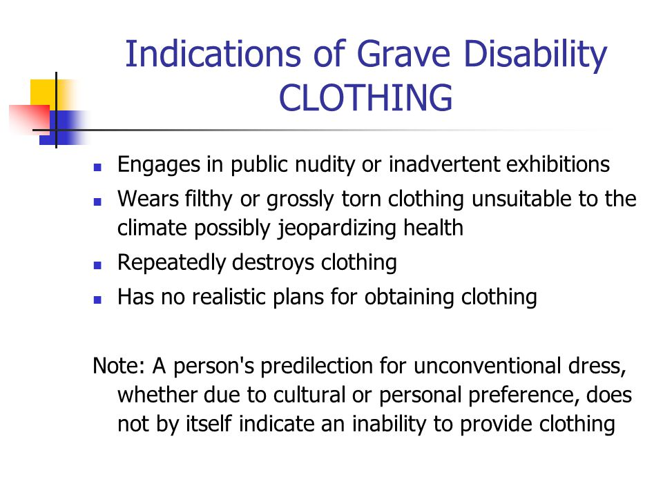 Indications of Grave Disability CLOTHING