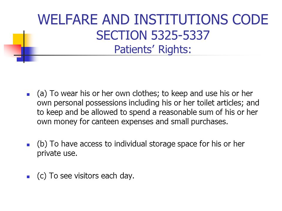 WELFARE AND INSTITUTIONS CODE SECTION 5325-5337 Patients' Rights: