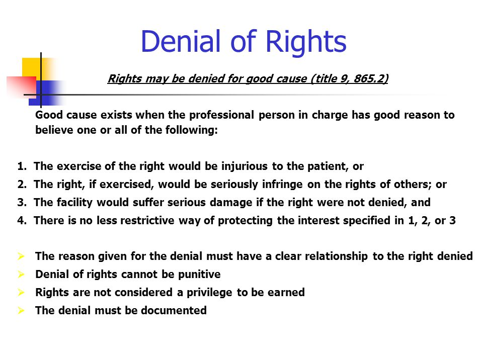 Rights may be denied for good cause (title 9, 865.2)