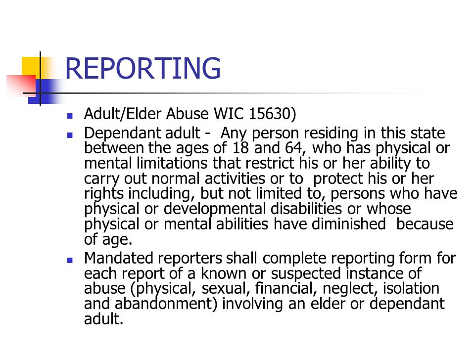 REPORTING Adult/Elder Abuse WIC 15630)