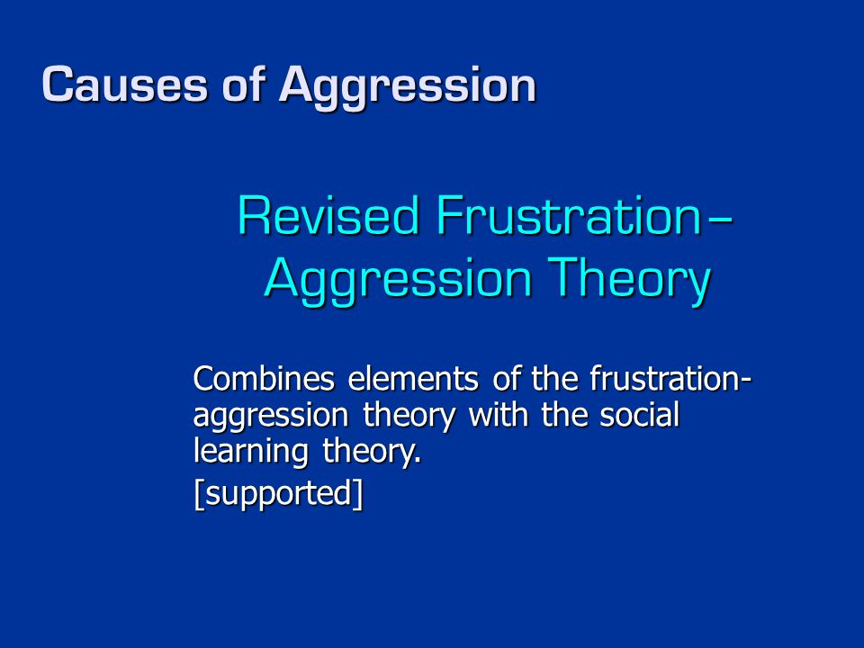 Revised Frustration– Aggression Theory