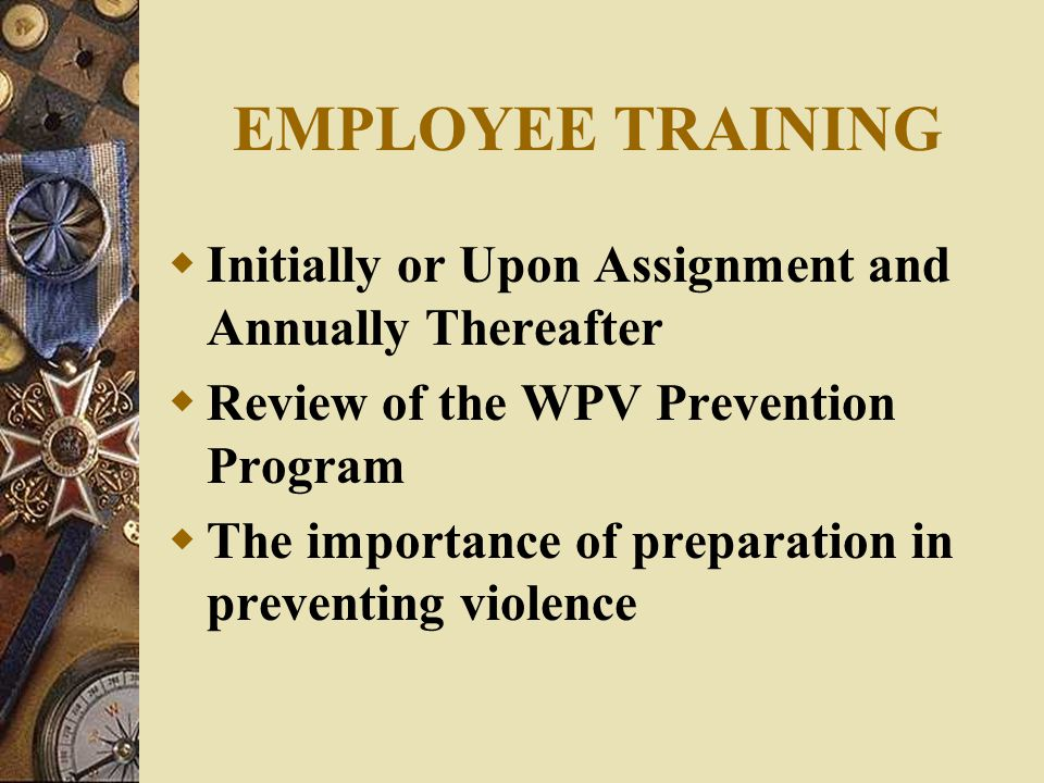 EMPLOYEE TRAINING Initially or Upon Assignment and Annually Thereafter