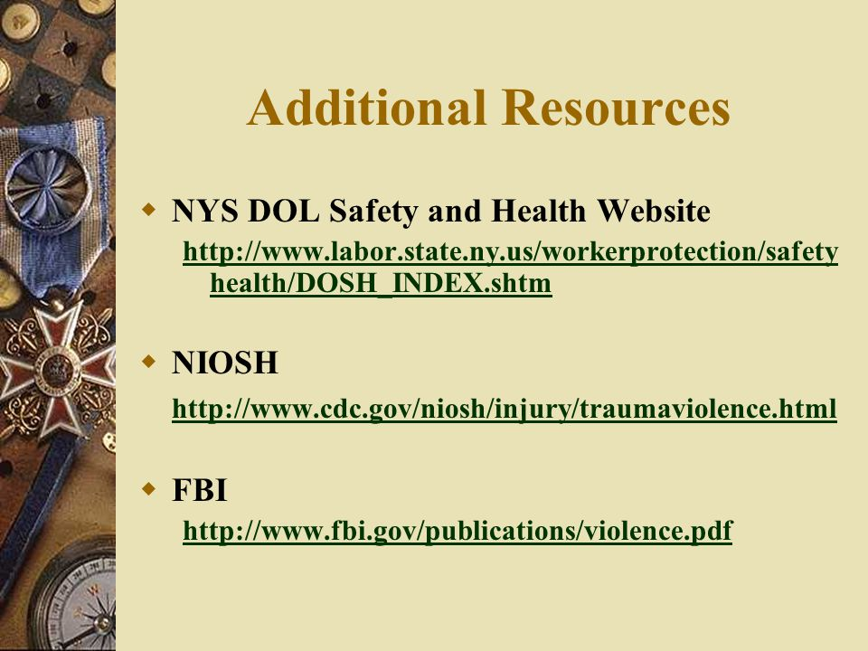 Additional Resources NYS DOL Safety and Health Website NIOSH