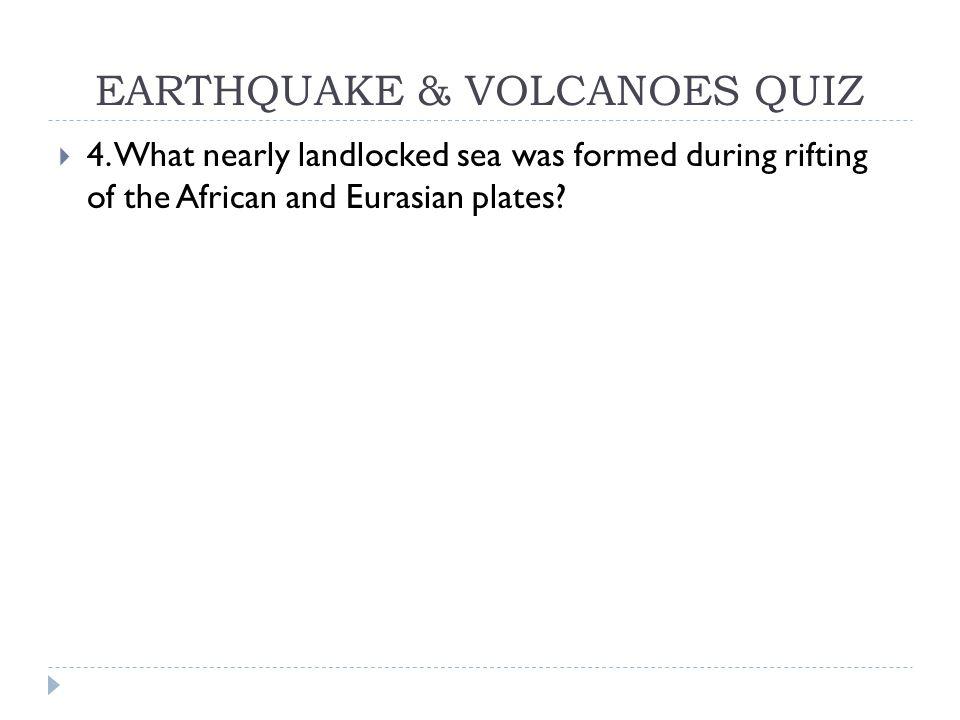 EARTHQUAKE & VOLCANOES QUIZ