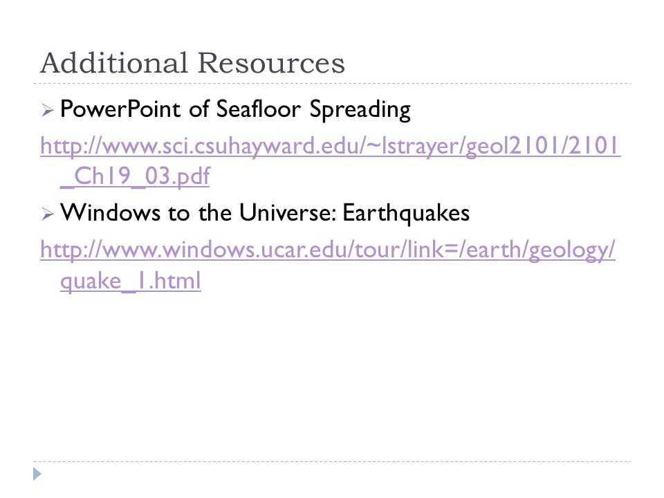 Additional Resources PowerPoint of Seafloor Spreading