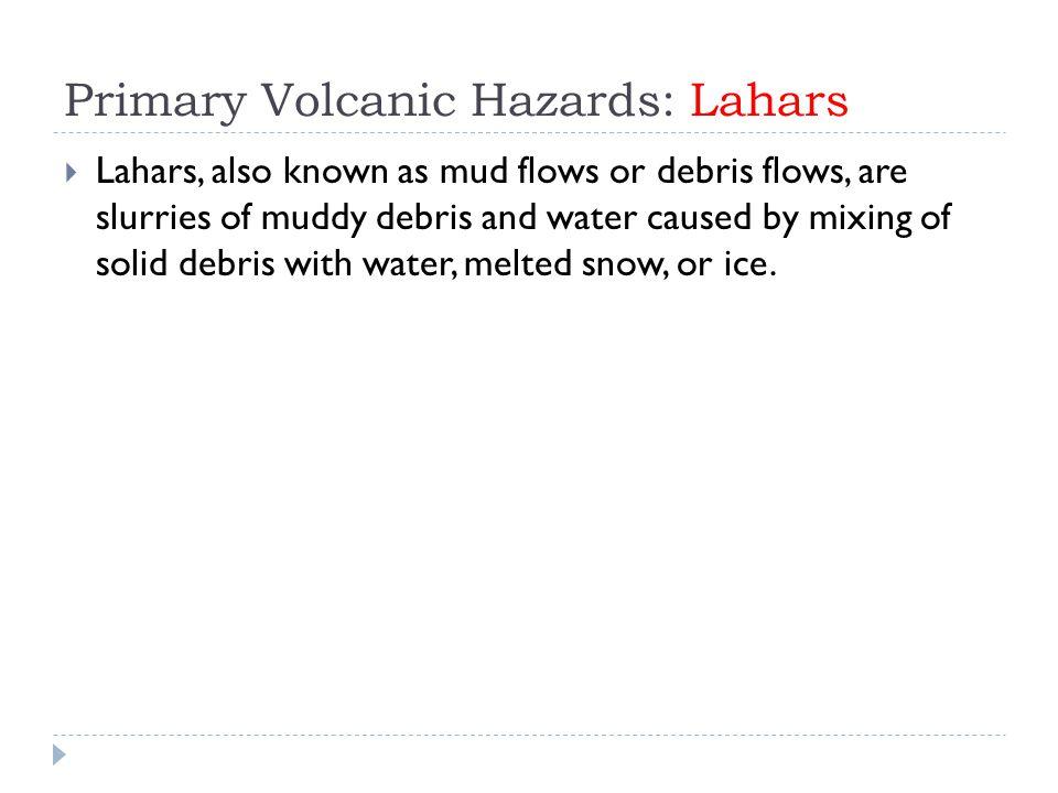Primary Volcanic Hazards: Lahars