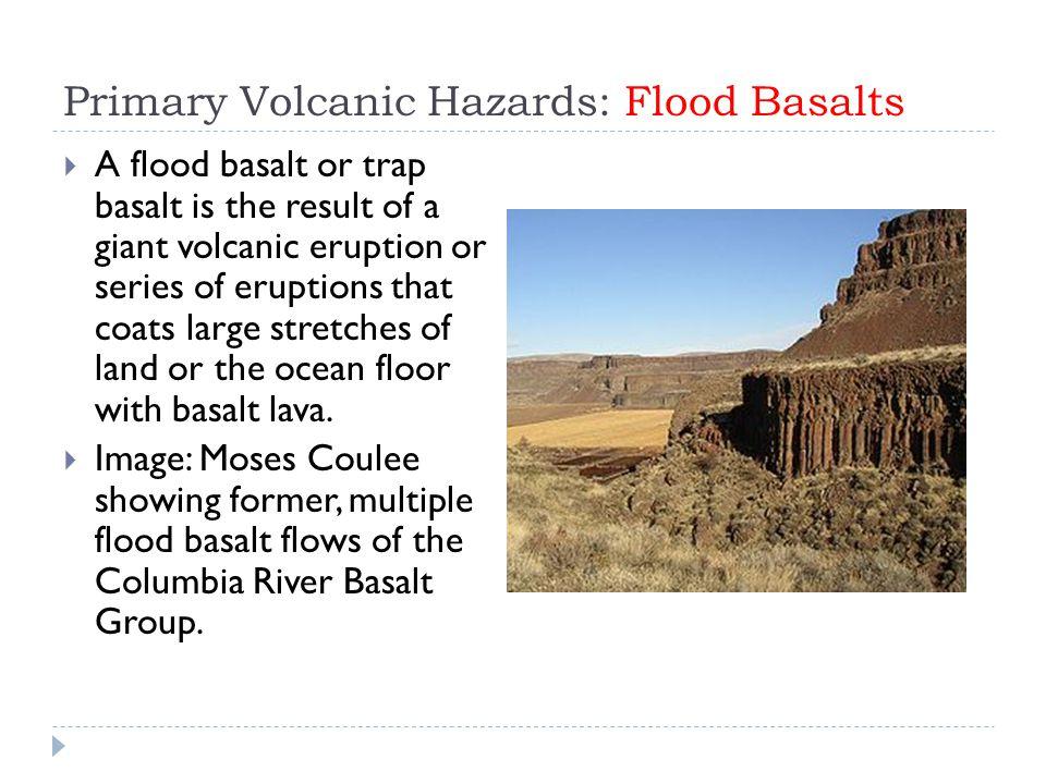 Primary Volcanic Hazards: Flood Basalts