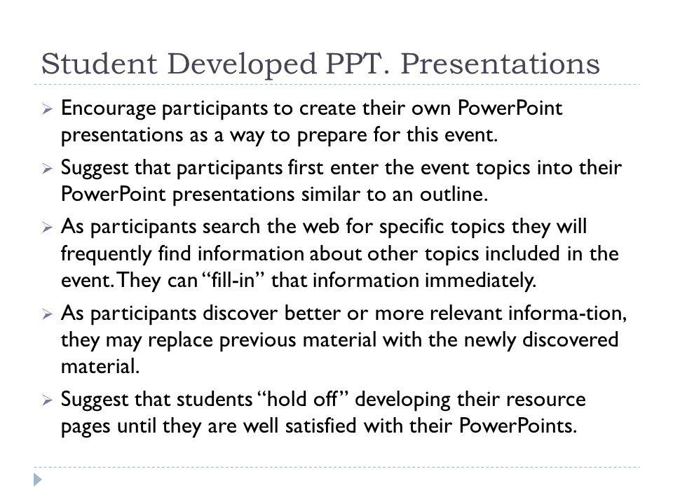 Student Developed PPT. Presentations