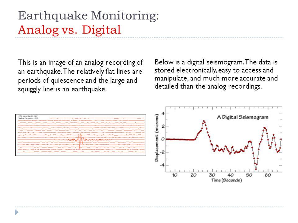 Earthquake Monitoring: Analog vs. Digital