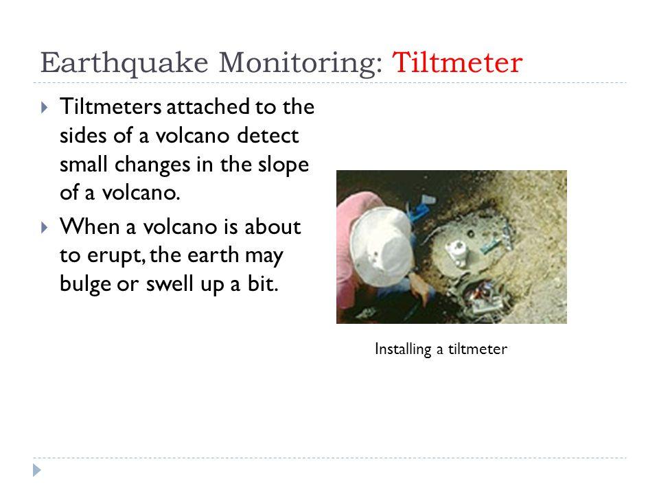 Earthquake Monitoring: Tiltmeter