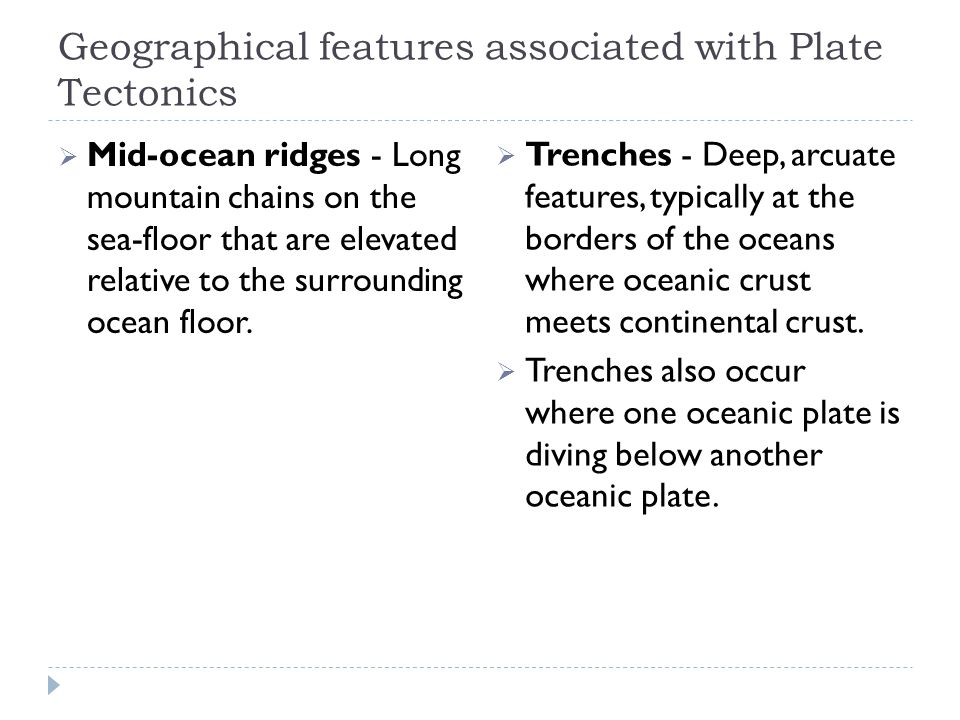 Geographical features associated with Plate Tectonics