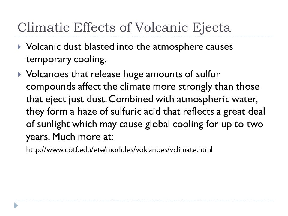Climatic Effects of Volcanic Ejecta