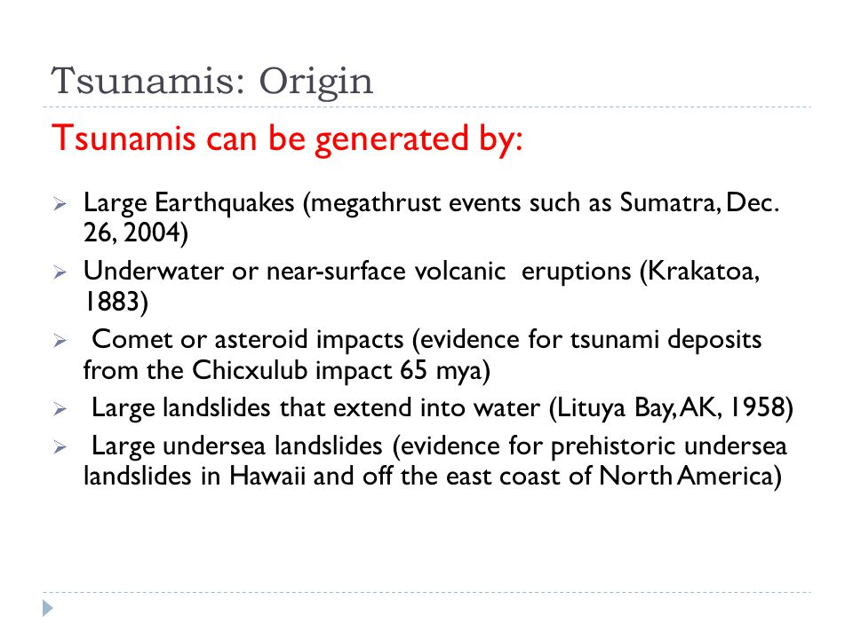 Tsunamis can be generated by: