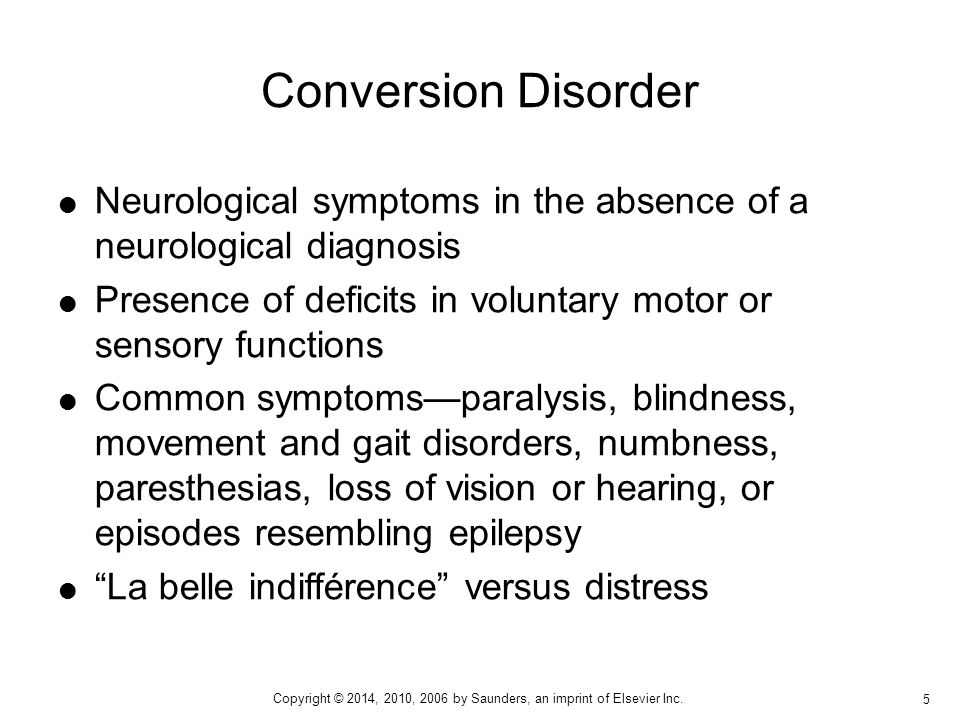 Conversion Disorder Neurological symptoms in the absence of a neurological diagnosis. Presence of deficits in voluntary motor or sensory functions.