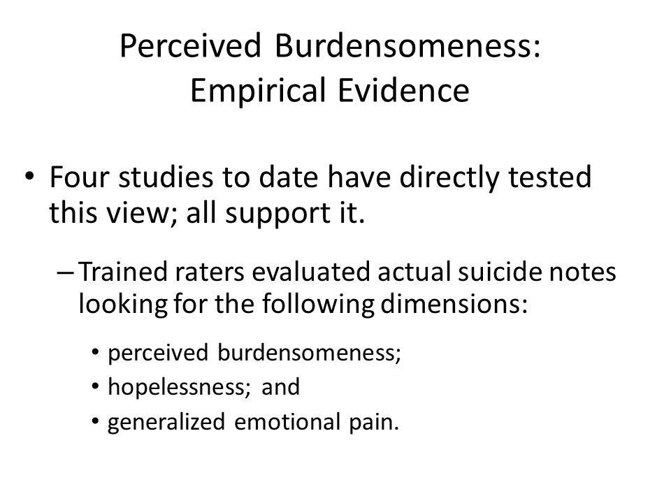Perceived Burdensomeness: Empirical Evidence