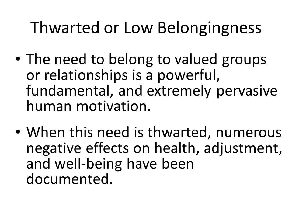 Thwarted or Low Belongingness