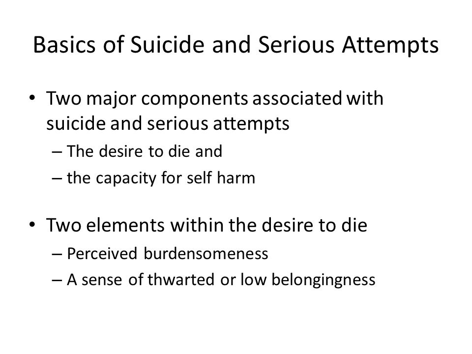 Basics of Suicide and Serious Attempts