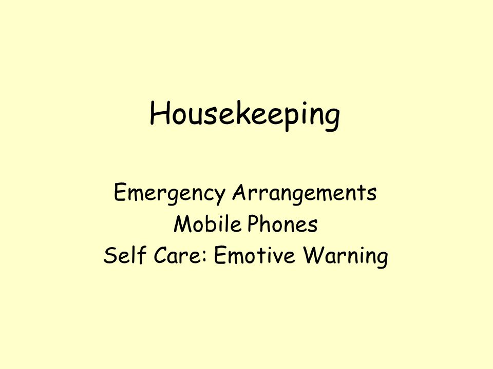 Emergency Arrangements Mobile Phones Self Care: Emotive Warning