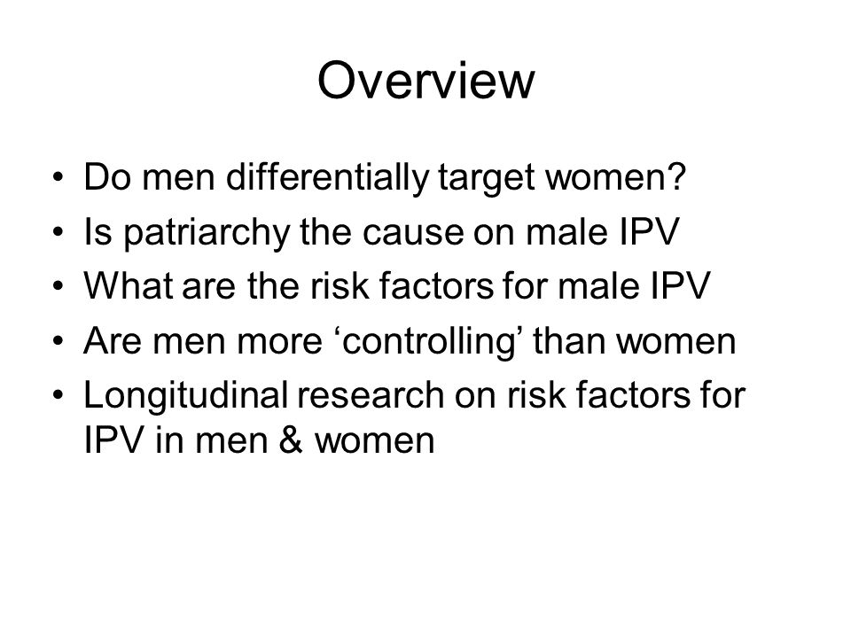 Overview Do men differentially target women