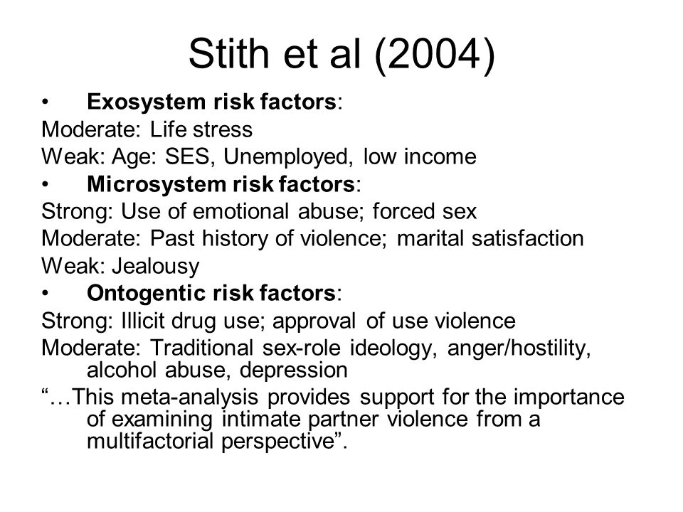 Stith et al (2004) Exosystem risk factors: Moderate: Life stress