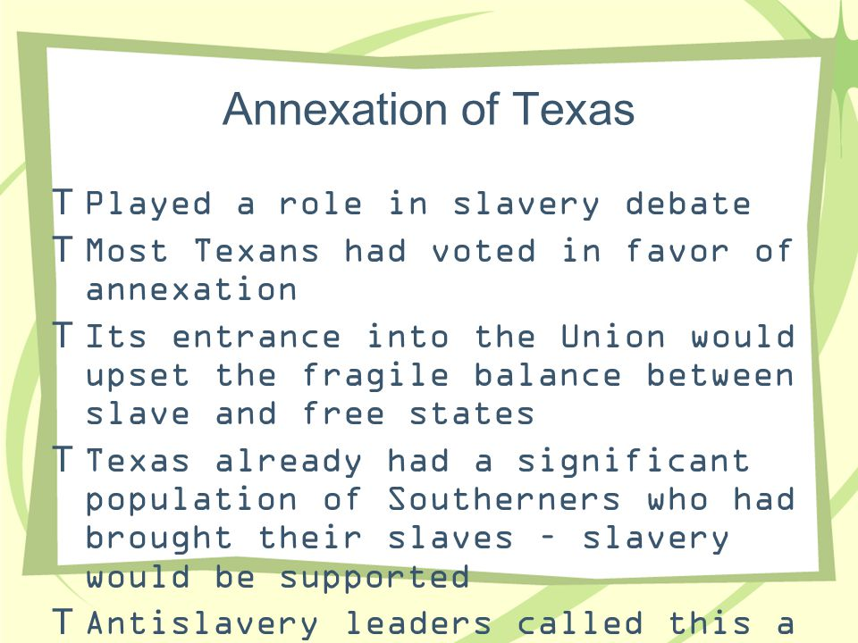 Annexation of Texas Played a role in slavery debate