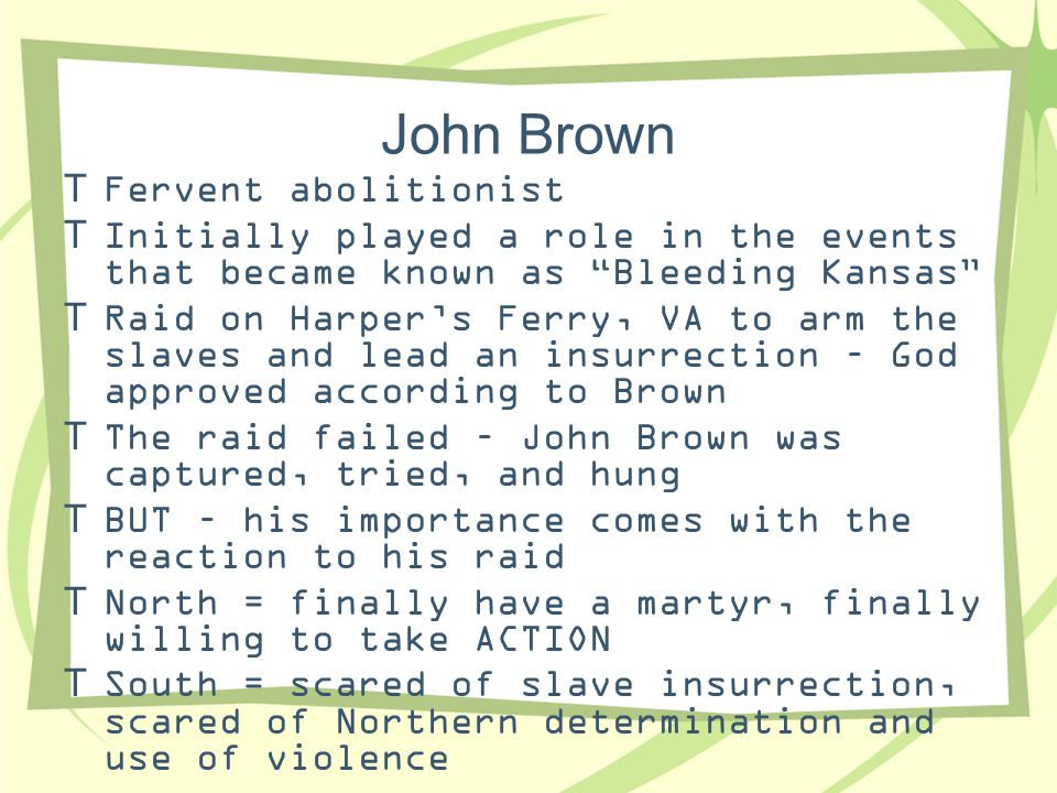 John Brown Fervent abolitionist