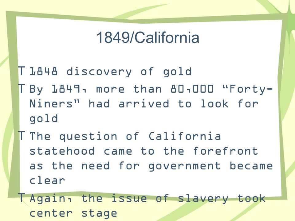 1849/California 1848 discovery of gold
