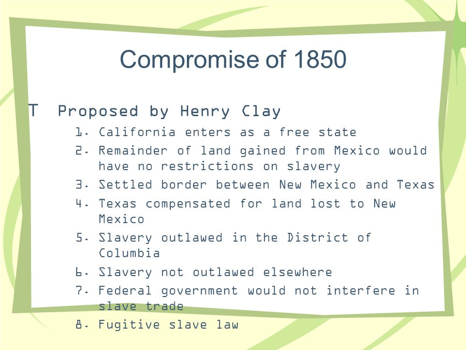 Compromise of 1850 Proposed by Henry Clay