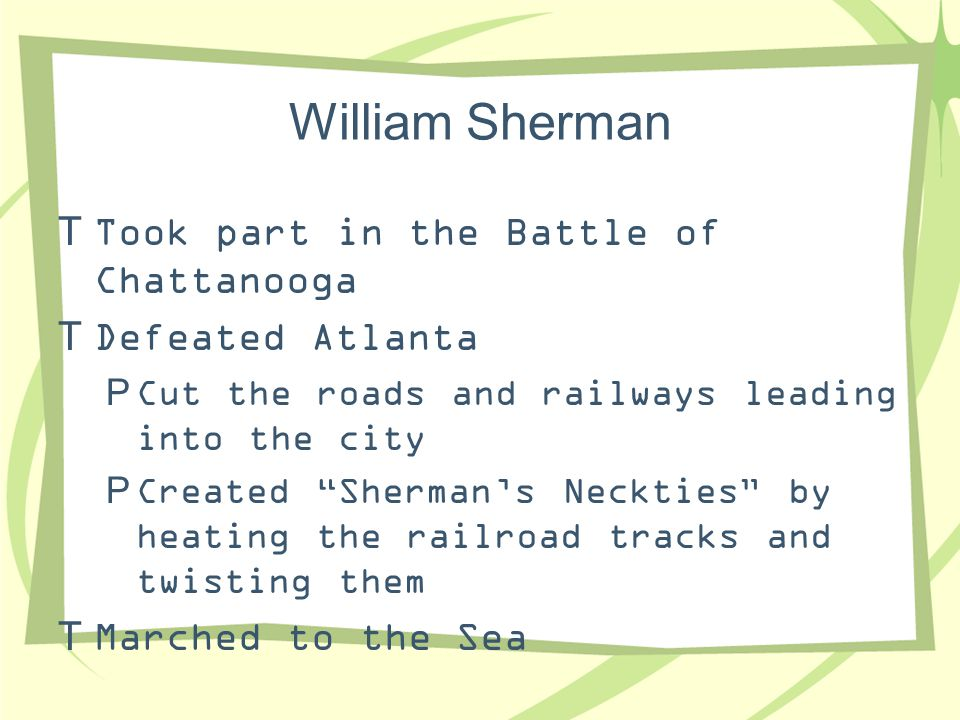 William Sherman Took part in the Battle of Chattanooga