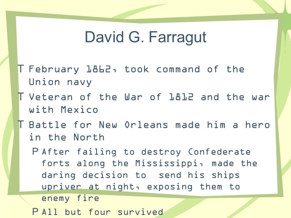 David G. Farragut February 1862, took command of the Union navy