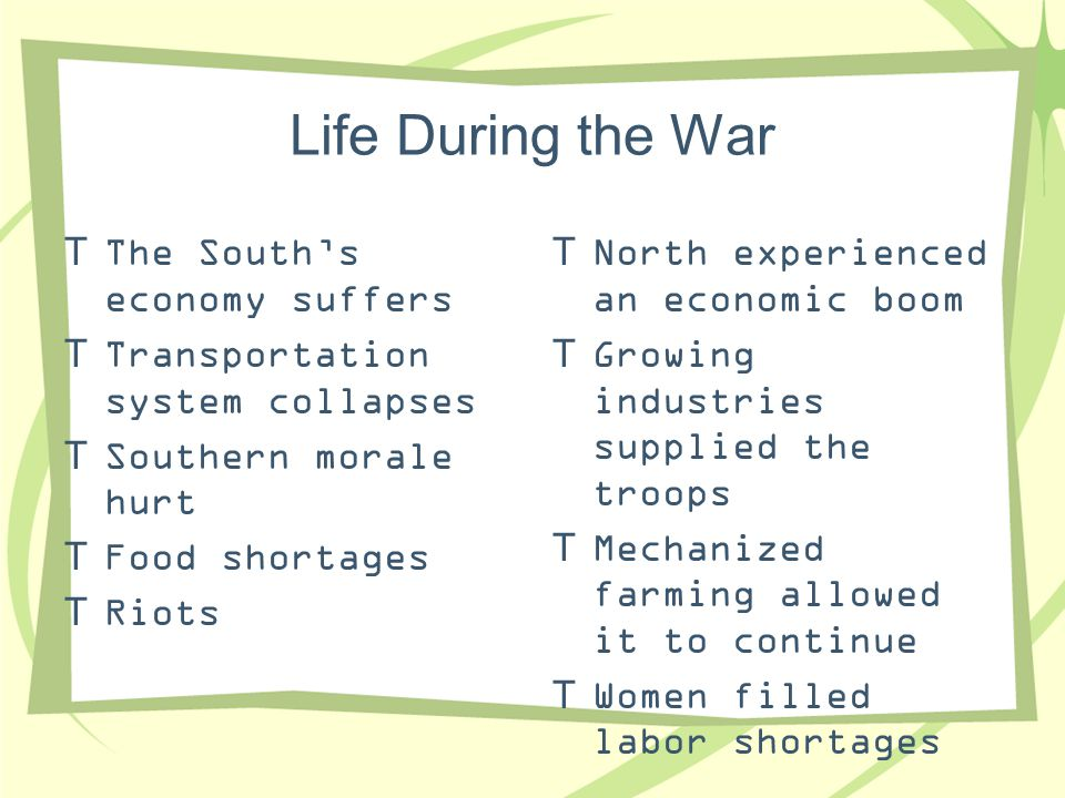 Life During the War The South's economy suffers