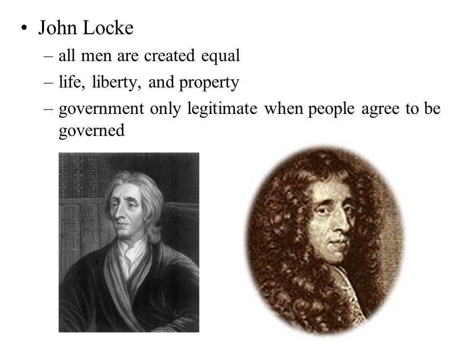 John Locke all men are created equal life, liberty, and property