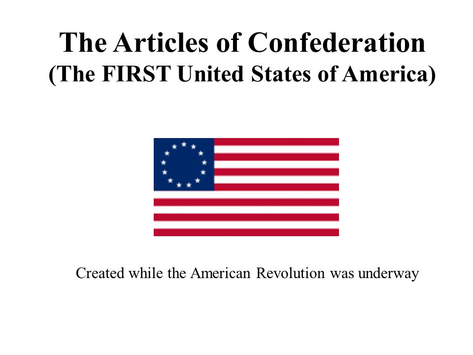 The Articles of Confederation (The FIRST United States of America)