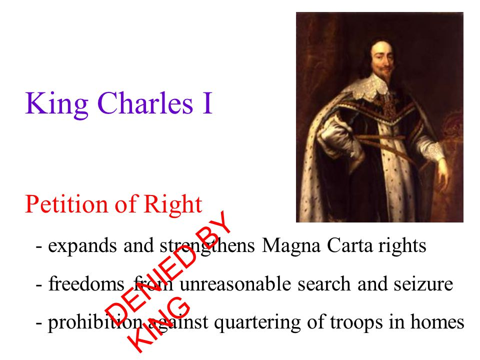 King Charles I DENIED BY KING Petition of Right