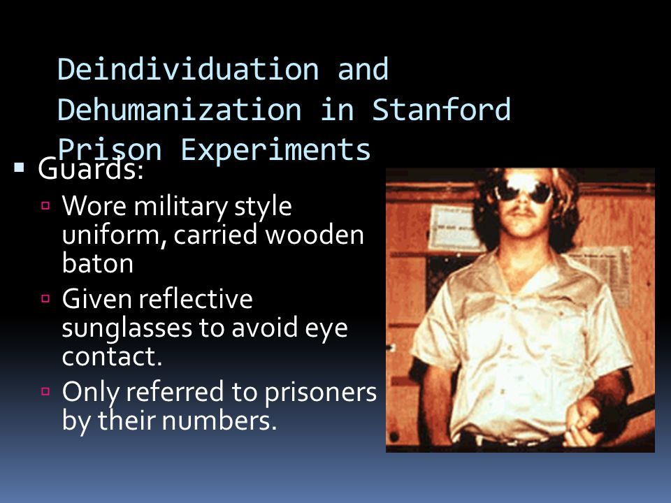Deindividuation and Dehumanization in Stanford Prison Experiments