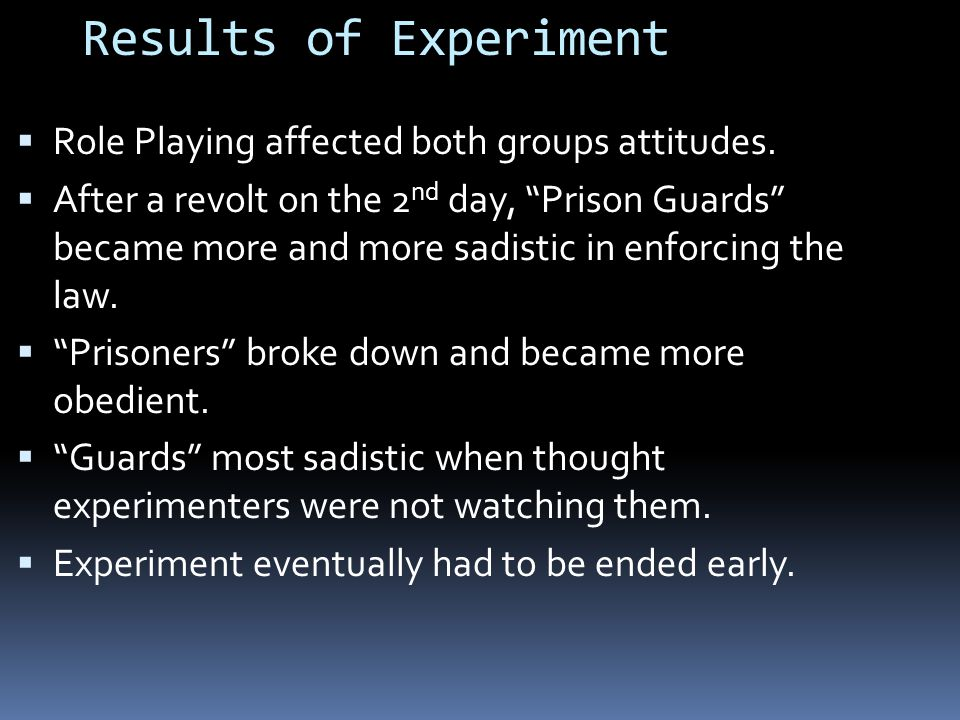 Results of Experiment Role Playing affected both groups attitudes.