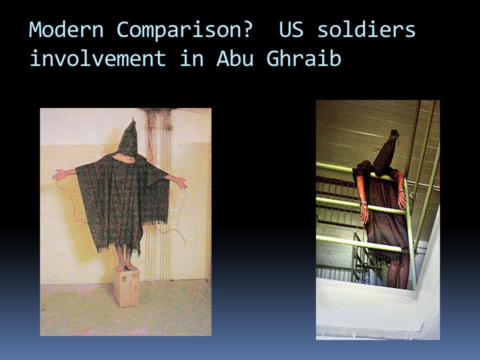 Modern Comparison US soldiers involvement in Abu Ghraib