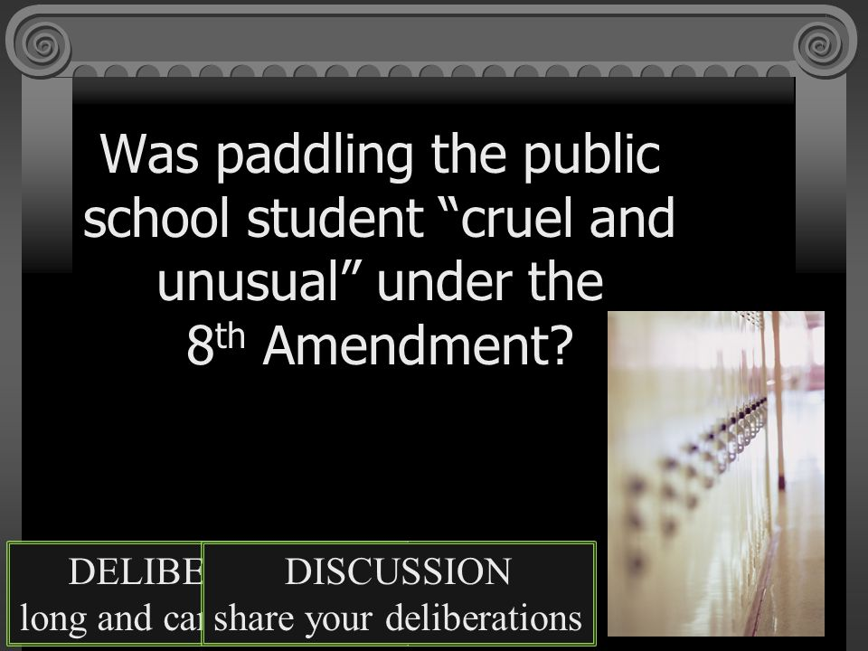 Was paddling the public school student cruel and unusual under the 8th Amendment