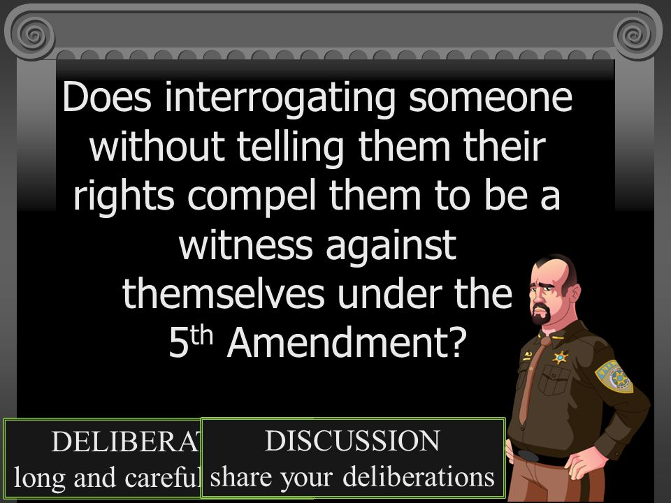 Does interrogating someone without telling them their rights compel them to be a witness against themselves under the 5th Amendment