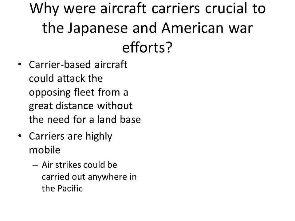 Why were aircraft carriers crucial to the Japanese and American war efforts
