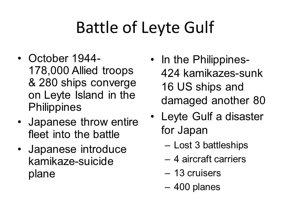Battle of Leyte Gulf October 1944- 178,000 Allied troops & 280 ships converge on Leyte Island in the Philippines.