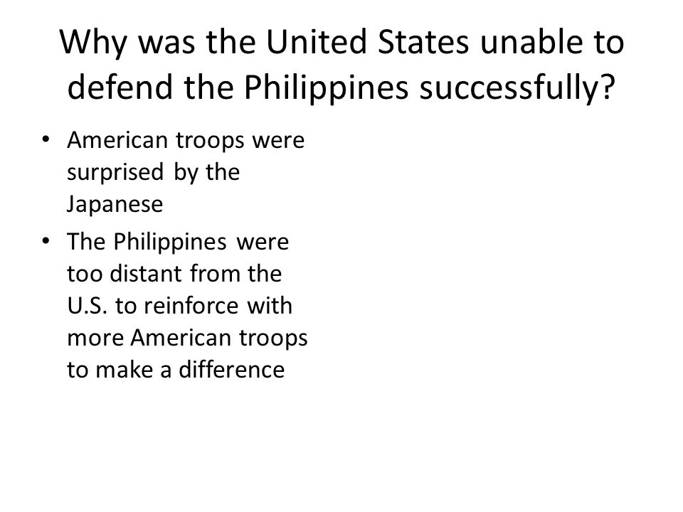 Why was the United States unable to defend the Philippines successfully