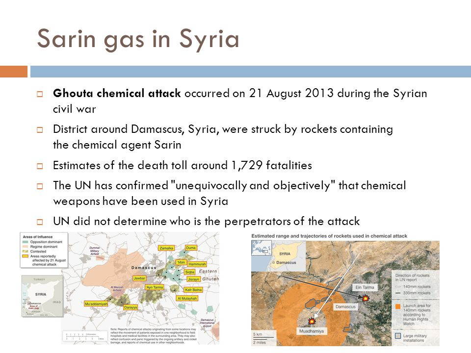 Sarin gas in Syria Ghouta chemical attack occurred on 21 August 2013 during the Syrian civil war.