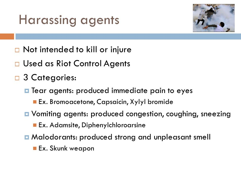Harassing agents Not intended to kill or injure