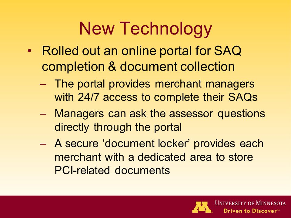 New Technology Rolled out an online portal for SAQ completion & document collection.