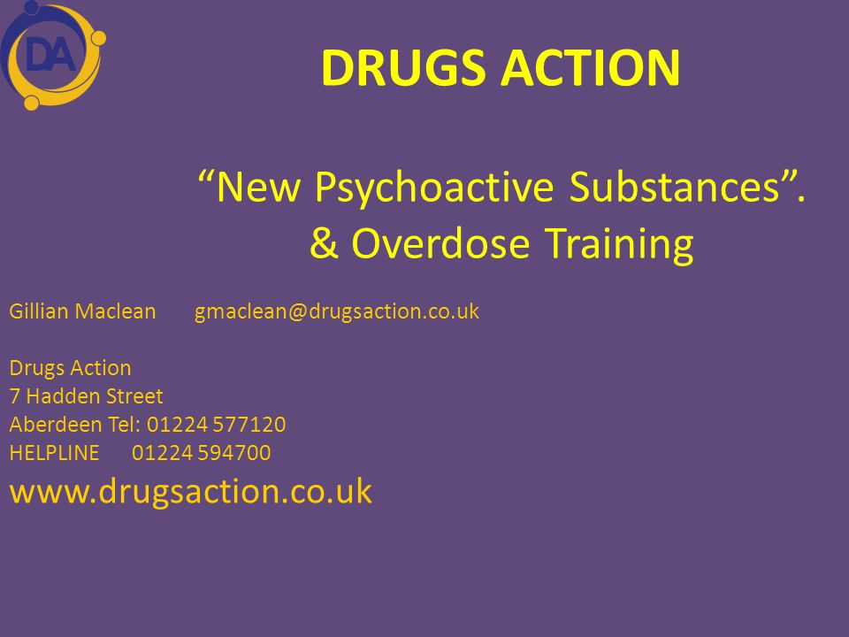 DRUGS ACTION New Psychoactive Substances . & Overdose Training