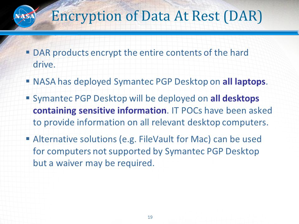 Encryption of Data At Rest (DAR)