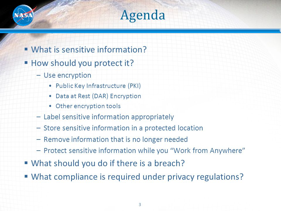 Agenda What is sensitive information How should you protect it